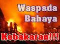 bahaya kebakaran